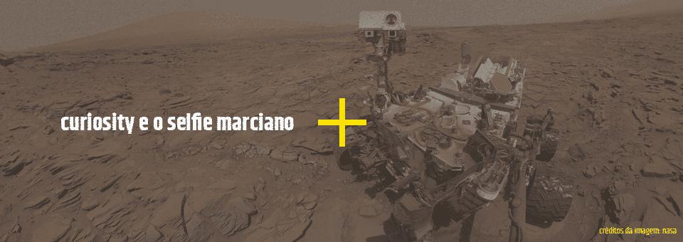 Curiosity, da Nasa, e o selfie em Marte